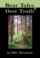 Bear Tales and Deer Trails ebook by Mike McConnell