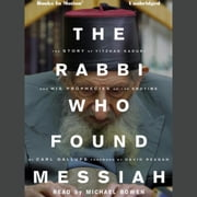 The RABBI WHO FOUND MESSIAH audiobook by Carl Gallups