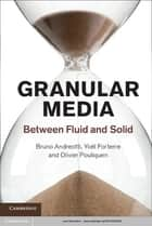 Granular Media ebook by Bruno Andreotti,Yoël Forterre,Olivier Pouliquen