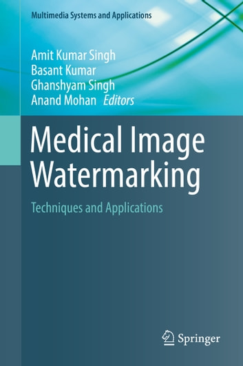 Medical Image Watermarking - Techniques and Applications ebook by