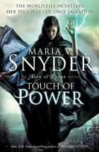 Touch of Power (The Healer Series, Book 1) eBook by Maria V. Snyder
