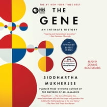 The Gene - An Intimate History audiobook by Siddhartha Mukherjee, Dennis Boutsikaris