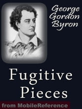 Fugitive Pieces (Mobi Classics) ebook by Lord Byron
