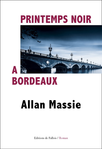 Printemps noir à Bordeaux eBook by Allan Massie