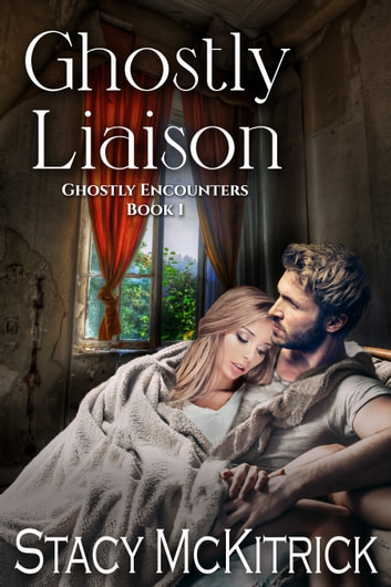 Ghostly Liaison ebook by Stacy McKitrick