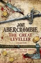 The Great Leveller - Best Served Cold, The Heroes and Red Country eBook by Joe Abercrombie