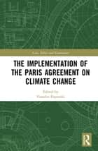 The Implementation of the Paris Agreement on Climate Change eBook by Vesselin Popovski