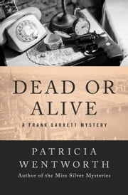 Dead or Alive ebook by Patricia Wentworth