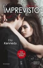 L'imprevisto ebook by Elle Kennedy