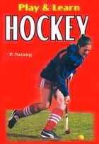 Play & learn Hockey ebook by P. Narang