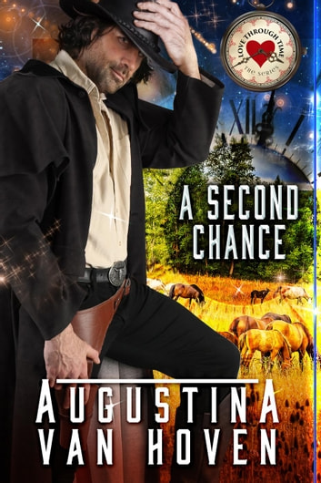 A Second Chance - Love Through Time, #1 ebook by Augustina Van Hoven
