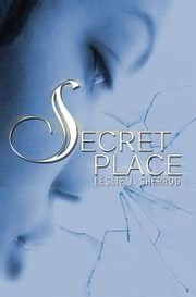 Secret Place ebook by Leslie J. Sherrod