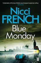 Blue Monday - A Frieda Klein Novel ebook by