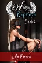 Angel's Reprieve Book 2 ebook by Lily Rivers