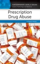 Prescription Drug Abuse: A Reference Handbook ebook by David E. Newton