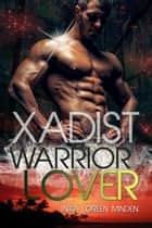 Xadist - Warrior Lover 14 - Die Warrior Lover Serie eBook by Inka Loreen Minden