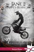 Inaccessible - Coeur itinérant, T2 ebook by Alexia Vaz, Jane Harvey-Berrick