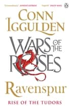 Ravenspur - Rise of the Tudors ekitaplar by Conn Iggulden