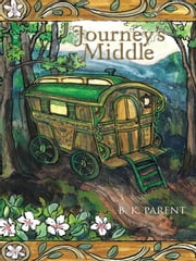Journey's Middle ebook by B. K. Parent