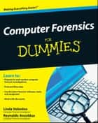 Computer Forensics For Dummies ebook by Linda Volonino, Reynaldo Anzaldua