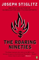 The Roaring Nineties - Why We're Paying the Price for the Greediest Decade in History ebook by Joseph Stiglitz