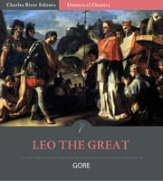 Leo the Great ebook by Reverend Charles Gore