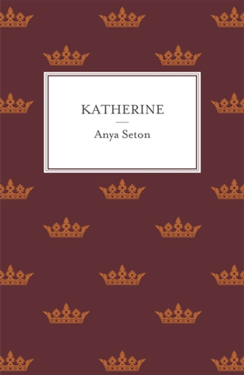 Katherine - The classic historical romance ebook by Anya Seton