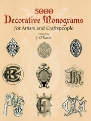 5000 Decorative Monograms for Artists and Craftspeople ebook by J. O'Kane