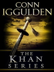 The Khan Series 5-Book Bundle - Genghis: Birth of an Empire, Genghis: Bones of the Hills, Genghis: Lords of the Bow, Khan: Empire of Silver, Conqueror ebook by Conn Iggulden