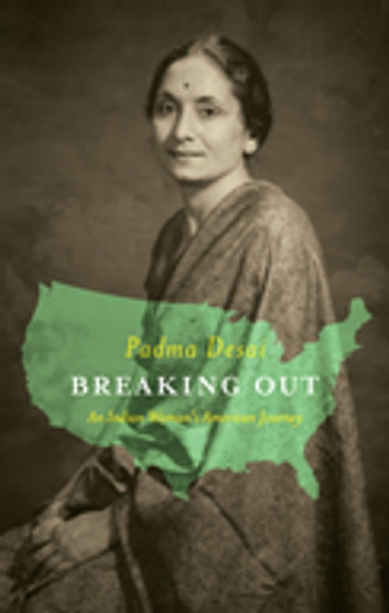 Breaking Out - An Indian Woman's American Journey ebook by Padma Desai