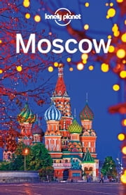 Lonely Planet Moscow ebook by Lonely Planet,Mara Vorhees,Leonid Ragozin