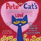 Pete the Cat's Groovy Guide to Love ebook by Kimberly Dean, James Dean, James Dean