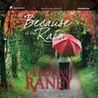 Because of the Rain audiobook by Red Door Audiobooks, Deborah Raney, Julie Lancelot