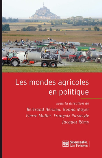 Les mondes agricoles en politique - De la fin des paysans au retour de la question agricole ebook by Bertrand Hervieu,Nonna Mayer