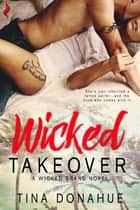 Wicked Takeover ebook by Tina Donahue