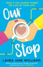 Our Stop e-bok by Laura Jane Williams