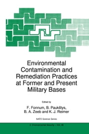 Environmental Contamination and Remediation Practices at Former and Present Military Bases ebook by F. Fonnum,B. Paukstys,Barbara A. Zeeb,K.J. Reimer