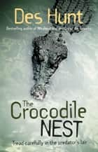The Crocodile Nest ebook by Des Hunt