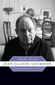 Jean-Claude Grumberg - Three Plays ebook by Jean-Claude Grumberg,Seth Wolitz