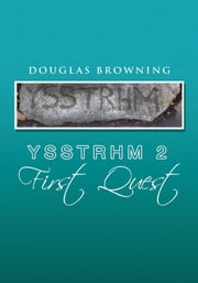 Ysstrhm 2, First Quest ebook by Douglas Browning