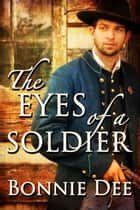 The Eyes of a Soldier ebook by Bonnie Dee