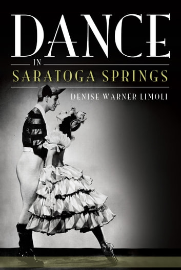 Dance in Saratoga Springs ebook by Denise Warner Limoli