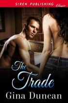 The Trade ebook by Gina Duncan
