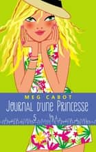 Journal d'une princesse - Tome 5 - L'anniversaire ebook by Meg Cabot, Josette Chicheportiche