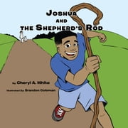 Joshua and the Shepherd's Rod ebook by Cheryl A. White