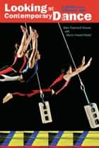 Looking at Contemporary Dance ebook by Marc Raymond Strauss,Myron Howard Nadel