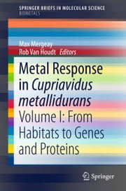 Metal Response in Cupriavidus metallidurans - Volume I: From Habitats to Genes and Proteins ebook by Max Mergeay,Rob Van Houdt