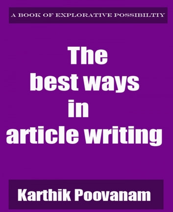 The best ways in article writing ebook by Karthik Poovanam
