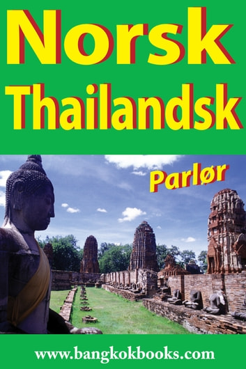 Norsk-Thailandsk parlør - Norwegian-Thai ebook by Georg Gensbichler