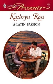 A Latin Passion ebook by Kathryn Ross